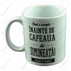 Cana Boss Mug - Sunt scorpie. inainte de cafeaua de dimineata!... la fel si dupa