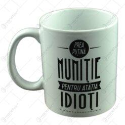 Cana Boss Mug - Prea putina munitie pentru atatia idioti