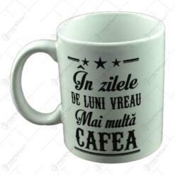 Cana Boss Mug - In zilele de luni vreau de mai multa cafea